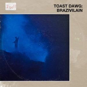 Toast_Dawg_BRAZIVILAIN_FRONT_410